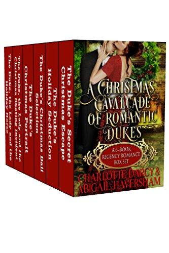 A Christmas Cavalcade of Romantic Dukes: A Six-Book Regency Romance Box Set (Regency Romance)