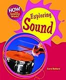 Exploring Sound, Carol Ballard, 1404242791