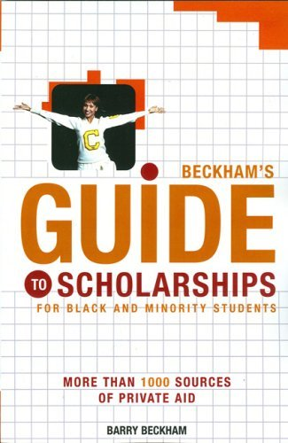 Search : Beckham's Guide to Scholarships for Black and Minority Students: More Than 1000 Sources of Private Aid