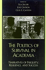 The Politics of Survival in Academia: Narratives of Inequity, Resilience, and Success (