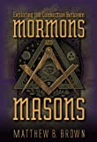 Exploring the Connection Between Mormons and Masons 9781598118933