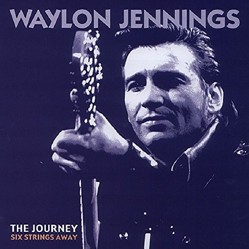 The Journey: Six Strings Away by Jennings, Waylon