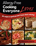 Allergy-Free Cooking Everyone Loves, Stephanie Hapner, 0984067329