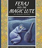 Feraj and the Magic Lute: An Arabian Folktale (Folktales from Around the World)