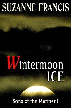 Wintermoon Ice (Sons of the Mariner Book 1) by [Francis, Suzanne]