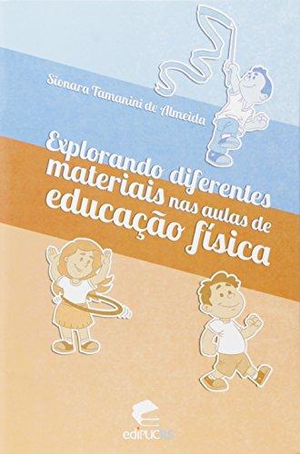 Explorando Diferentes Materiais Nas Aulas De Educacao Fisica