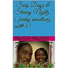 """""""Sexy Dayz & Steamy Nightz """" ( freaky sensationz vol#4)"""