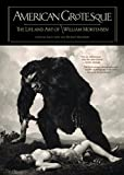 Image of American Grotesque: The Life and Art of William Mortensen