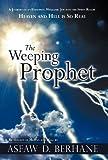 The Weeping Prophet, Asfaw D. Berhane, 1449772919