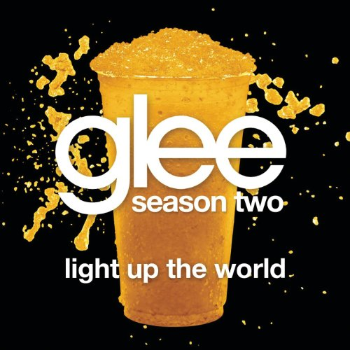 Light Up The World (Glee Cast ...
