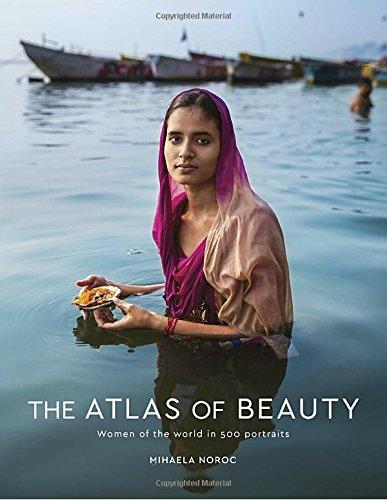 The Atlas of Beauty: Women of the World in 500 Portraits PDF