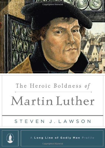 The Heroic Boldness of Martin Luther (A Long Line of Godly Men Profile) (Hardcover)