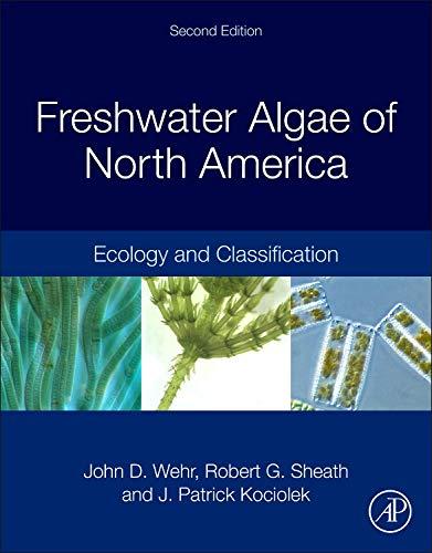 Freshwater Algae of North America: Ecology and Classification (Aquatic Ecology)