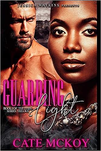 Guarding Light: Book 1 of the Dark Series trilogy: Amazon.es: Cate McKoy: Libros en idiomas extranjeros