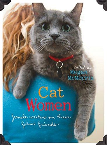 Cat Women: Female Writers on Their Feline Friends