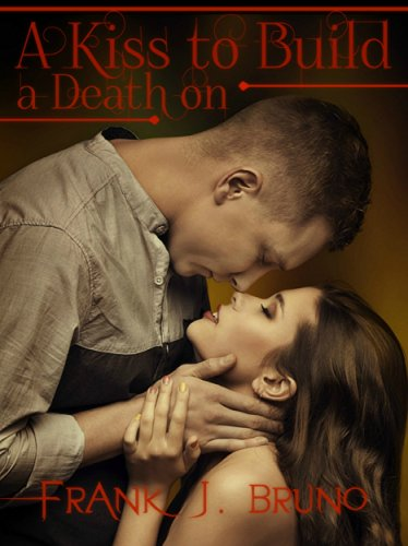 A Kiss to Build a Death On: A Julio Milano