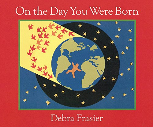 On The Day You Were Born Debra Frasier Amazoncom - 9 signs you were born to travel