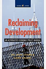Reclaiming Development: An Alternative Economic Policy Manual (Global Issues) Paperback
