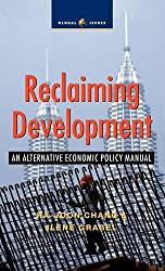 Reclaiming Development: An Alternative Economic Policy Manual (Global Issues)