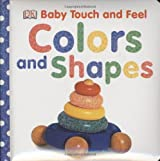 Colors and Shapes (BABY TOUCH & FEEL)