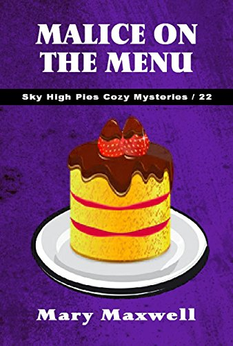 - Malice on the Menu (Sky High Pies Cozy Mysteries Book 22)