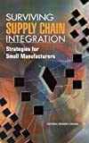 img - for Surviving Supply Chain Integration: Strategies for Small Manufacturers book / textbook / text book