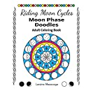Riding Moon Cycles Moon Phase Doodles Adult Coloring Book (Volume 2)