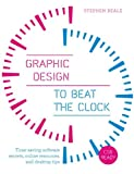 Graphic Design to Beat the Clock : Time-saving software secrets, online resources, and desktop Tips, Rotovision, 0240824229