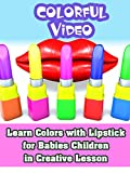 Learn Colors with Lipstick for Babies Children in Creative Lesson