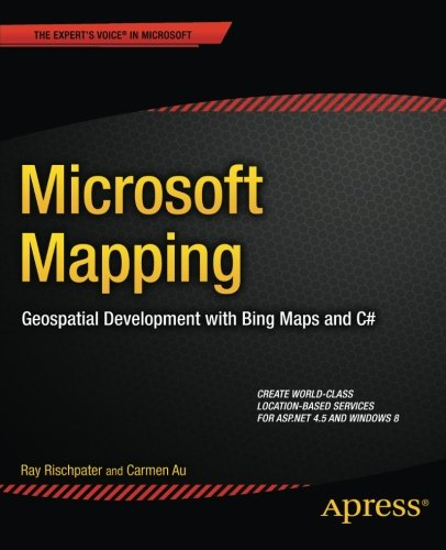 Microsoft Mapping by Carmen Au , Ray Rischpater, Publisher : Apress