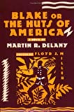 blake or the huts of america - Blake or The Huts of America by Martin R. Delany (1971-06-01)