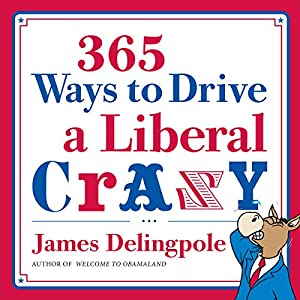 365 Ways to Drive a Liberal Crazy Audiobook