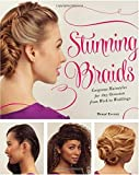 Stunning Braids: Step-by-Step Guide to Gorgeous Statement Hairstyles by Monae Everett (2015-09-08)
