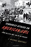 Terrorist Attacks on American Soil, J. Michael Martinez, 1442203234