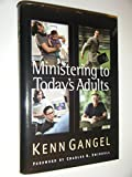 Ministering To Todays Adults (Swindoll Leadership Library)
