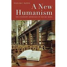A New Humanism: The University Addresses of Daisaku Ikeda by Daisaku Ikeda (2010-10-15)
