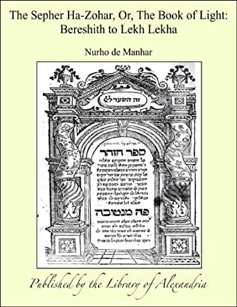 The Sepher Ha-Zohar, Or, The Book of Light: Bereshith to