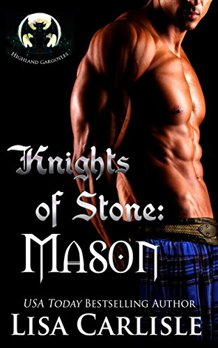 Knights of Stone: Mason: (a Scottish gargoyle and witch romance) (Highland Gargoyles Book 1) by [Carlisle, Lisa]