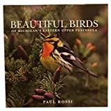 img - for Beautiful Birds of Michigan's Eastern Upper Peninsula book / textbook / text book