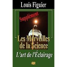 Les Merveilles de la science/L'art de l'Éclairage - Supplément (French Edition)