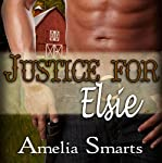 Justice for Elsie: Mail-Order Grooms, Book 3 | Amelia Smarts