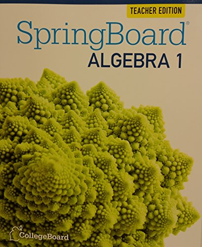 SpringBoard Algebra 1, Grade 8, Teacher's Edition