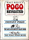 Walt Kelly's Pogo Revisited: Instant Pogo / The Jack Acid Society Black Book / The Pogo Poop Book