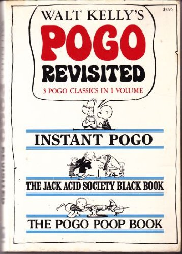 Walt Kelly's Pogo Revisited: Instant Pogo / The Jack Acid Society Black Book / The Pogo Poop Book (Walt Kelly Art)