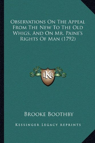 Read Online Observations On The Appeal From The New To The Old Whigs, And On Mr. Paine's Rights Of Man (1792) ebook