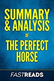 Summary & Analysis of The Perfect Horse: with Key Takeaways