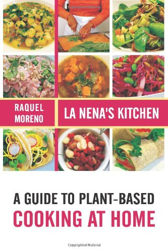 La Nena's Kitchen: A Guide to Plant-Based Cooking at Home PDF