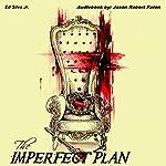 The Imperfect Plan | Ed Silva Jr.