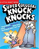 img - for A Little Giant  Book: Super Colossal Knock-Knocks book / textbook / text book
