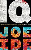 IQ: A combustible cocktail of Bosch, Hiaasen and Conan Doyle (Iq Book 1)